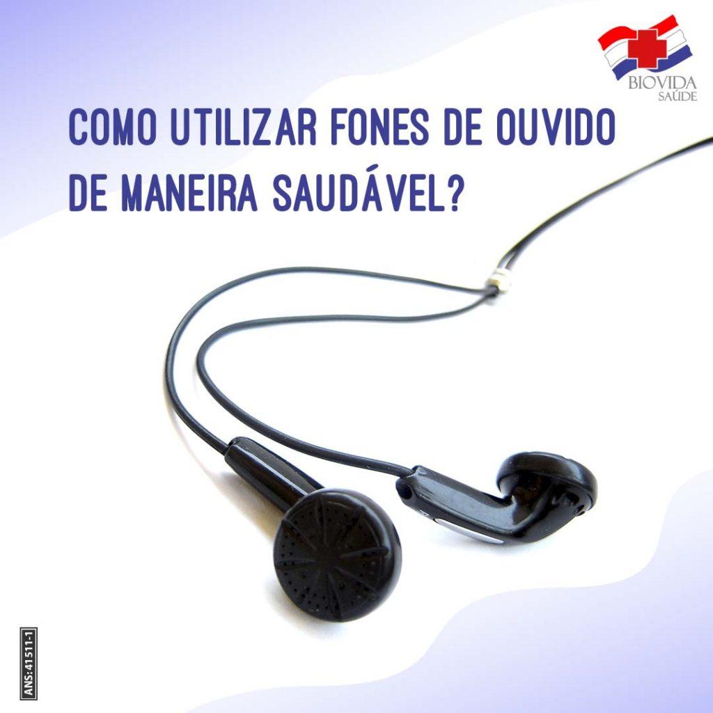 Como utilizar fones de ouvido de maneira saudável?